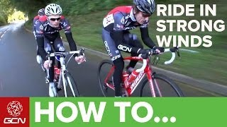 How To Ride Iฑ Strong Winds