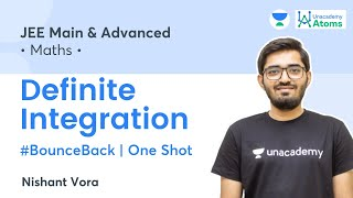 Definite Integration: One Shot   #BounceBack Series   Unacademy Atoms   JEE Maths   Nishant Vora