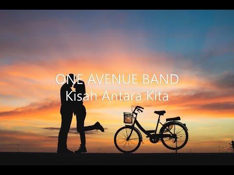 One Avenue Band - Kisah Antara Kita [Lyrics Video]