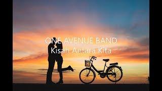 One Avenue Band - Kisah Antara Kita [Lyrics Video] MP3