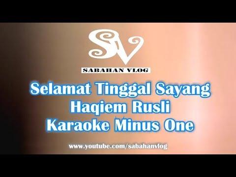 SELAMAT TINGGAL SAYANG - Haqiem Rusli - Karaoke Minus One_Sabahan VLog