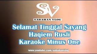 SELAMAT TINGGAL SAYANG - Haqiem Rusli - Karaoke Minus One_UNRELEASED VERSION