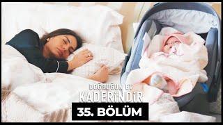Doğduğun Ev Kaderindir | 35. Bölüm