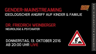 Gender-Mainstreaming – Ideologischer Angriff auf Kinder & Familie | Dr. Friedrich Weinberger