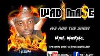 WADIMASE - we run the show (raw version with lyrics)