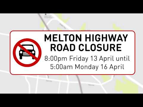 Melton Highway road closure 13 to 16 April 2018