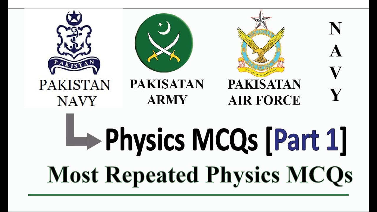 Join Pak Navy 2019-B | Physics MCQs Test Preparation | Part 1 | Pak Navy  Sailor Jobs