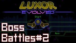 Luxor : Evolved - All Boss Battles (Part. 2)