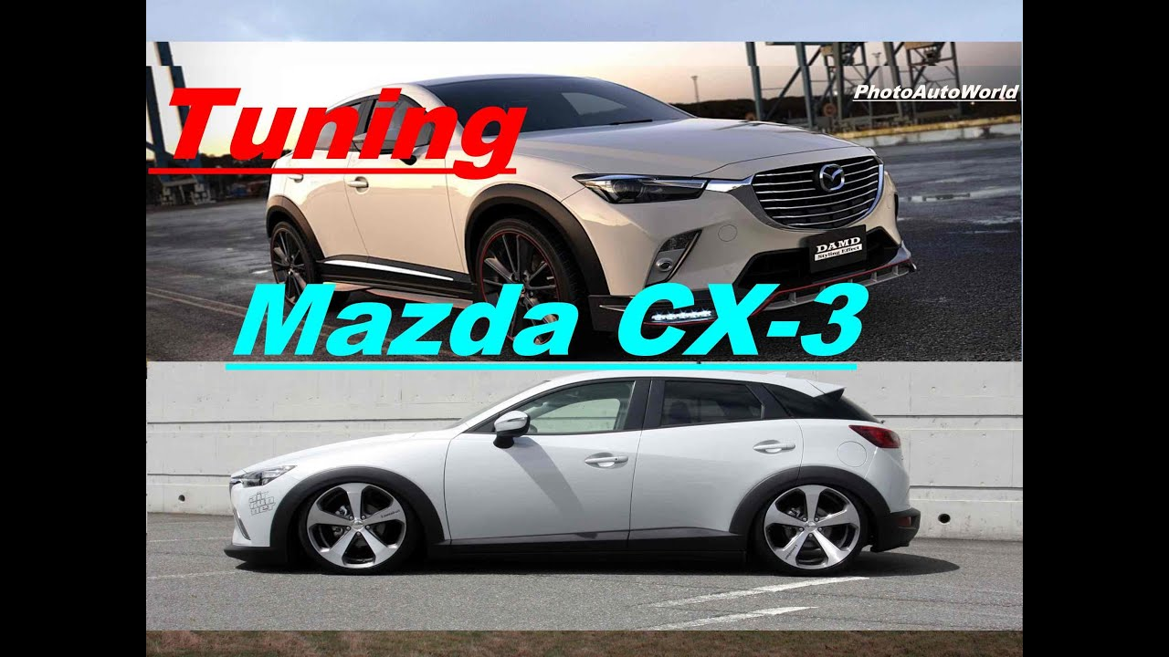Mazda Cx 3 Tuning Best Hot Car Photoautoworld Youtube