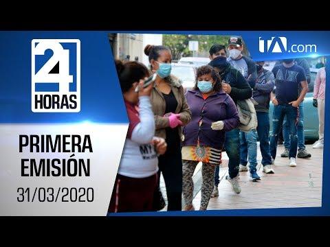 Noticias Ecuador: Noticiero 24 Horas 31/03/2020 (Primera Emisión)