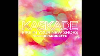 Kaskade feat. Dragonette - Fire In Your New Shoes