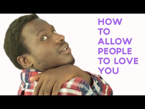 How to Allow People to Love You