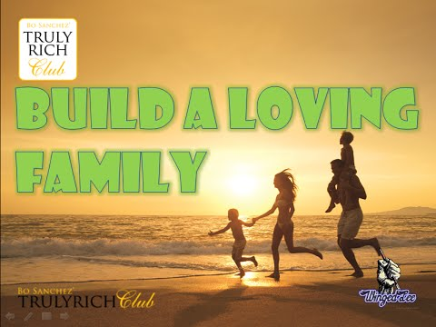 Bo Sanchez TRC - How To Build A Loving Family (PowerTalk)