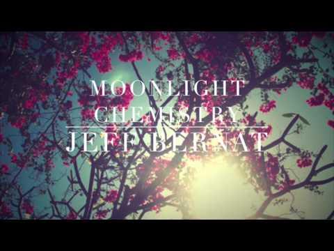 Moonlight Chemistry - Jeff Bernat