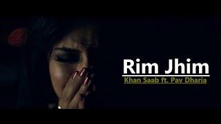 Rim Jhim | Khan Saab ft. Pav Dharia | Punjabi Song | Lyrics Translation | Popular Punjabi Songs