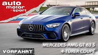 Mercedes-AMG GT 63 S 4-Türer Coupé: It`s Hammer-Time! | Vorfahrt (Review) | auto motor und sport