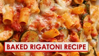 Simple Pastas: Baked Rigatoni with Zucchini