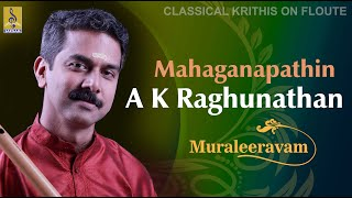 Mahaganapathim a flute concert by A.K.Raghunathan