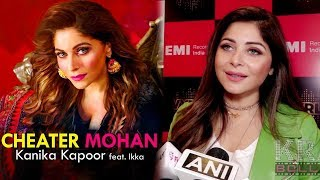 Kanika Kapoor TALKS About Making Of Cheater Mohan ft. IKKA Songs