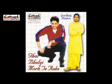 Balle O Chalaak Sajna   Ghar Bhulgi Morh Te Aake   Superhit Punjabi Songs   Gurdas Mann