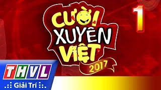 Cười Xuyên Việt 2017 - Tập 1