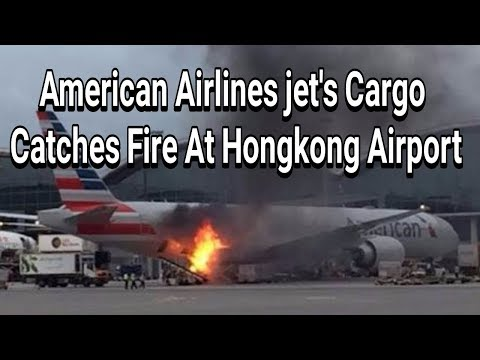 American Airlines jet's Cargo Catches Fire At Hongkong Airport