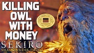 SEKIRO - Killing Great Shinobi Owl With Money!