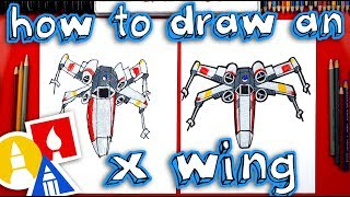 How To Draw An X Wing From Star Wars