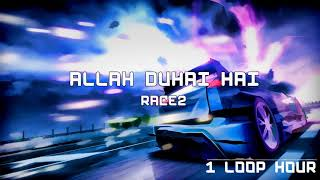 Allah Duhai Hai - 1 HOUR LONG - Race 2