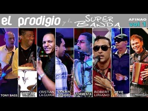 El Prodigio y la super Banda  - Afinao Volumen 1
