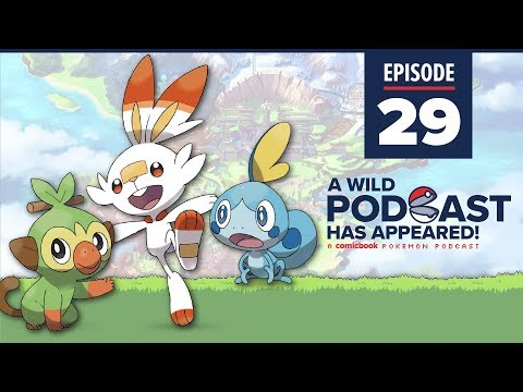 a-wild-podcast-has-appeared:-episode-29-–-it's-the-pokemon-sword-and-shield-review-episode!