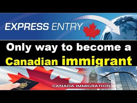 Express Entry is the only way you can become a Canadian immigrant