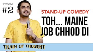 Toh... Maine Job Chhod Di | E02 | Stand-up Comedy by Shashwat Maheshwari