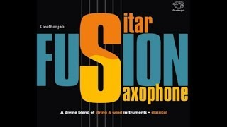 Fusion - Sitar and Saxphone - Classical Instrumental