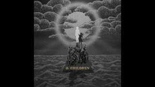 O  Children - Radio Waves