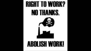 The Abolition of Work - by Bob Black