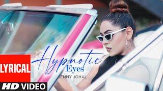 Hypnotic Eyes (Full Lyrical Song) Jenny Johal | Preet Hundal | Arjan Virk | Latest Punjabi Songs