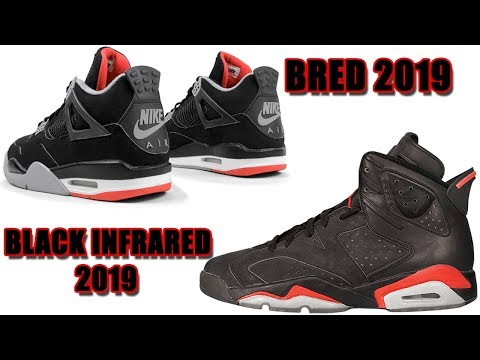 e20e4f11c40 AIR JORDAN 4 BRED + AIR JORDAN 6 BLACK INFRARED 2019 RELEASE DATES