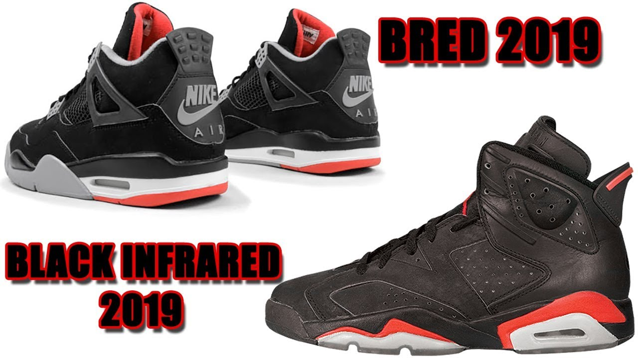 uk availability 5ef96 424f3 AIR JORDAN 4 BRED + AIR JORDAN 6 BLACK INFRARED 2019 RELEASE DATES, JORDAN 4  NRG HOT PUNCH AND MORE