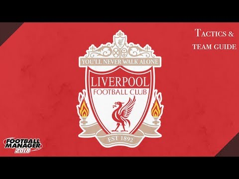 FM 18 Liverpool Tactics And Team Guide Football Manager 2018