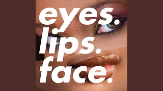 Eyes. Lips. Face. (feat. Holla FyeSixWun)