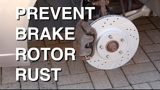 Prevent Brake Rotors from Rusting