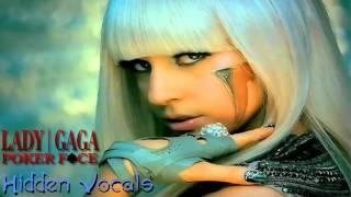 Lady GaGa - Poker Face Hidden Vocals (Huh, Uh, Huhuh)