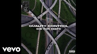Quality Control, Quavo, Nicki Minaj - She For Keeps (Audio)