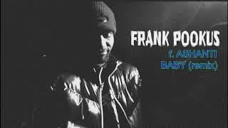"""Frank Pookus x Ashanti - """"Baby""""(remix)"""