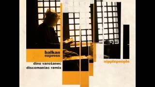 Nipplepeople - Balkan Express (Dino Varošanec DiscoManiac Remix)