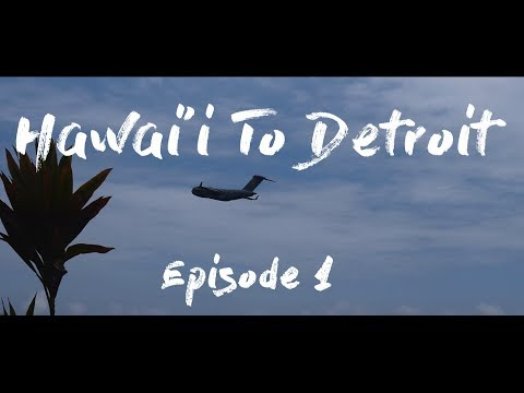 Hawai'i to Michigan| Episode 1| Summer Journey 2017