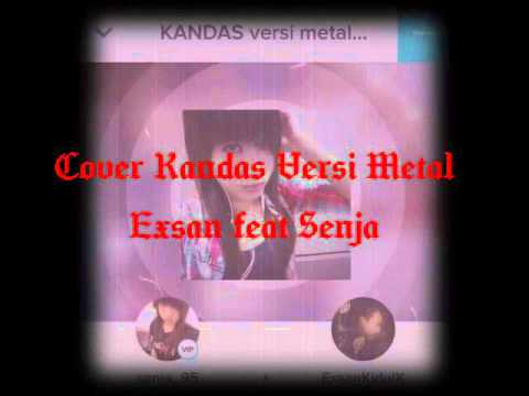 Kandas versi metal cover exsan ft senja