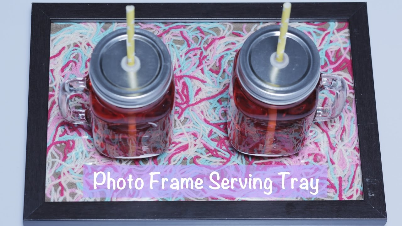Diy Serving Tray Using Photo Frame