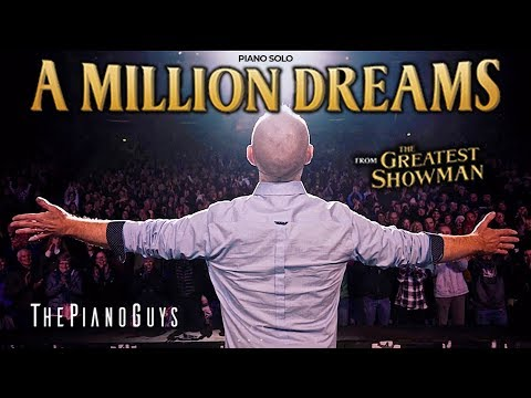 A Million Dreams - The Greatest Showman (Piano Solo) with a surprise ending - The Piano Guys - วันที่ 16 Nov 2018